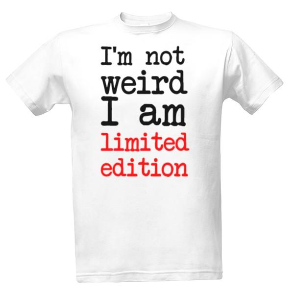 Tričko s potiskem Not weird  7d15c6c689