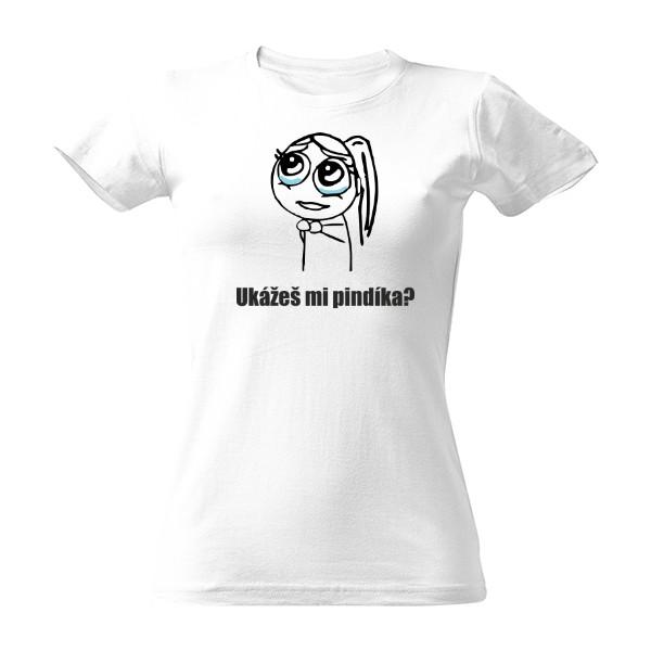 Tričko s potiskem Ukážeš mi pindíka?