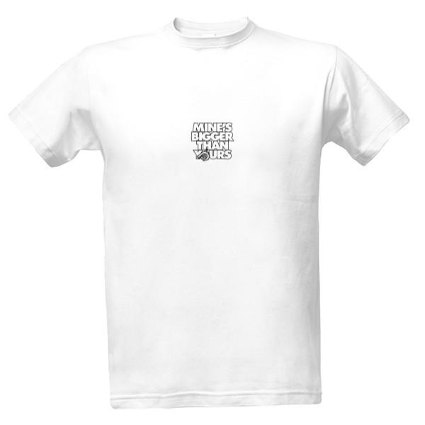 tričko s potiskem Moje je větší než tvoje pánské