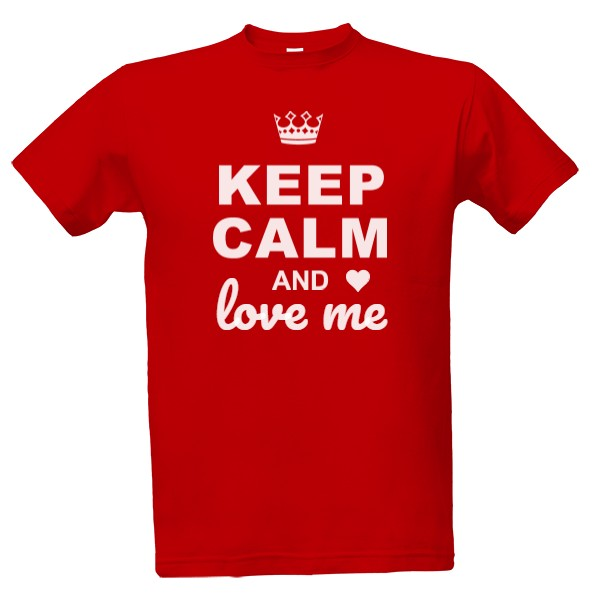 Tričko s potiskem Keep calm and love me