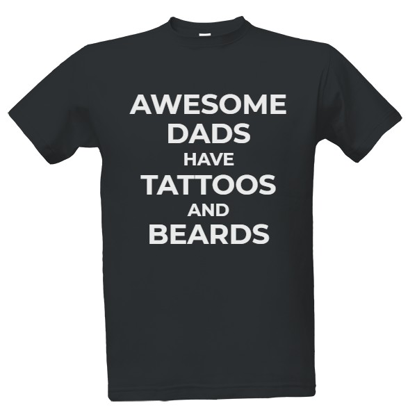 Tričko s potiskem awesome dads have tattoos and beards