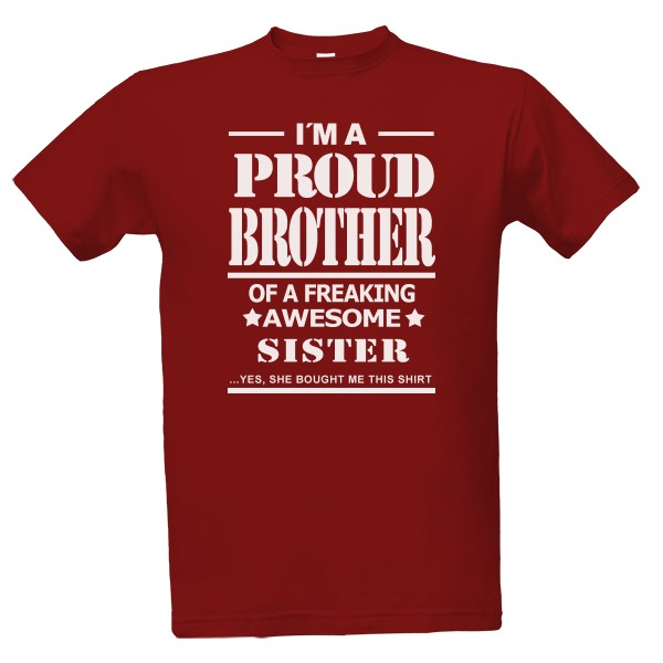 I am proud brother T-shirt