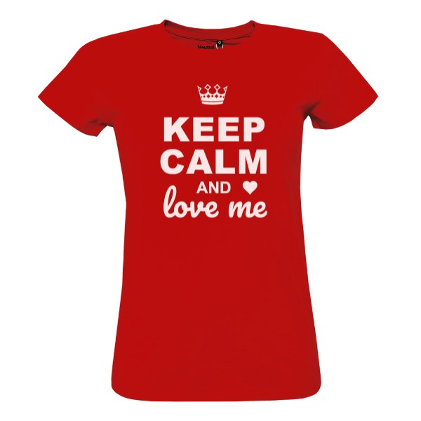 Tričko s potiskem Keep calm and love me/woman