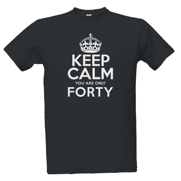 Tričko s potiskem Keep calm you are only forty