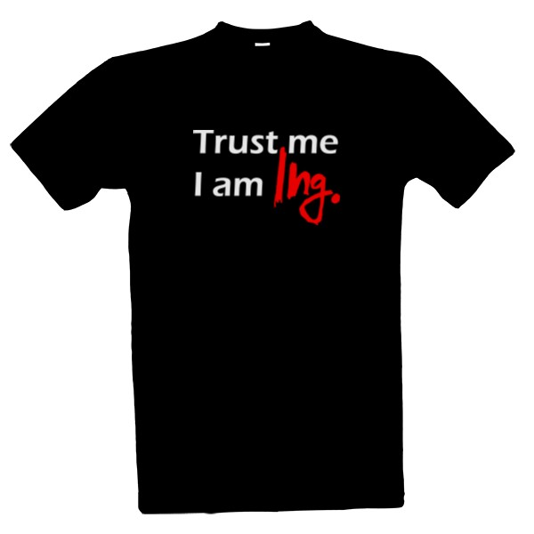 Trust me I am Ing. 2 T-shirt